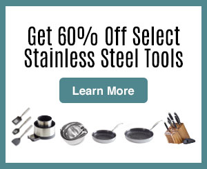 Get 60% Off Select Stainless Steel Tools. Learn More.