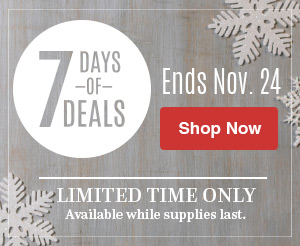 7 Days of Deals. Ends Nov 24. Shop Now. Limited Time Only. Available while supplies last.