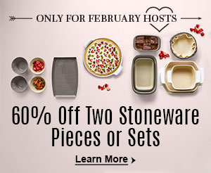 Only for February hosts. 60% off two stoneware pieces or sets. Learn more.